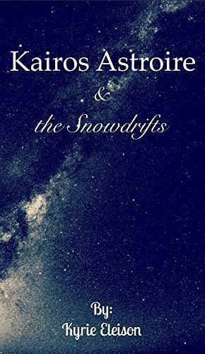 Kairos Astroire & the Snowdrifts (Gaia's Secret Book 1) (English Edition)