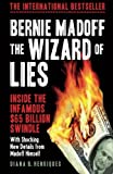 Bernie Madoff, The Wizard of Lies: Inside The Infamous $65 Billion Swindle by Diana B Henriques (2011-08-18)