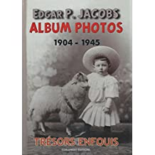 Edgar P. Jacobs, Album Photos T01 1904-1945