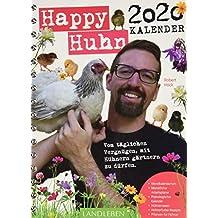 Happy Huhn Kalender 2020: Vom täglichen Vergnügen, mit Hühnern gärtnern zu dürfen. (avBuch im Cadmos Verlag / im Cadmos Verlag)