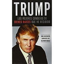 Trump: Los mejores consejos de bienes ra??ces que he recibido: 100 Expertos comparten sus estrategias (Spanish Edition) by Donald J. Trump (2006-11-05)