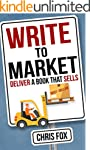 Write to Market: Deliver a Book that...