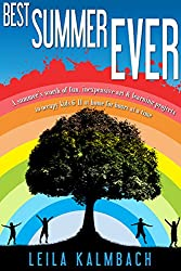 Best Summer Ever: A Summer's Worth of Fun, Inexpensive Art & Learning Projects to Occupy Kids 6-11 at Home for Hours at a Time (English Edition)