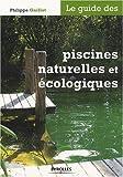 Le guide des piscines naturelles et écologiques...