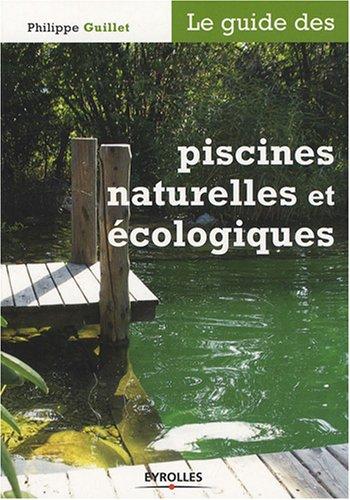 Le guide des piscines naturelles et cologiques
