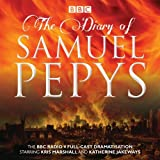 By Samuel Pepys The Diary of Samuel Pepys: The BBC Radio 4 full-cast dramatisation (Unabridged) [Audio CD]