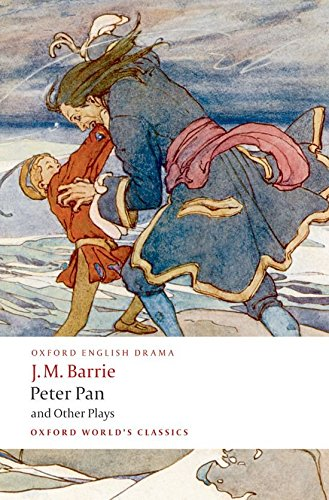 Oxford World's Classics: Peter Pan and Other Plays: