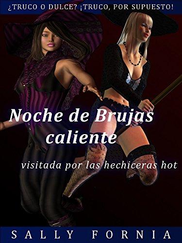 ente: visitada por las hechiceras hot (Spanish Edition) (Las Brujas De La Noche De Halloween)