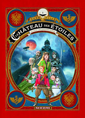 Chteau des Etoiles (le) Tome 3 les Chevaliers de Mars