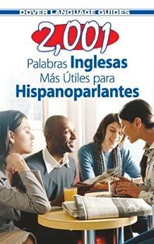 2,001 Palabras Inglesas Mas Utiles para Hispanoparlantes (Dover Language Guides Spanish)