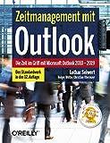 Zeitmanagement mit Outlook: Die Zeit im Griff mit Microsoft Outlook 2010 - 2019 Strategien, Tipps und Techniken - Lothar Seiwert, Holger Wöltje, Christian Obermayr