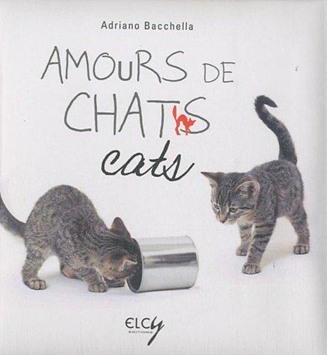 Amours de chats : Edition bilingue français-anglais par Adriano Bacchella