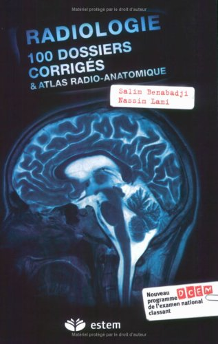Radiologie : 100 dossiers corrigés &amp...