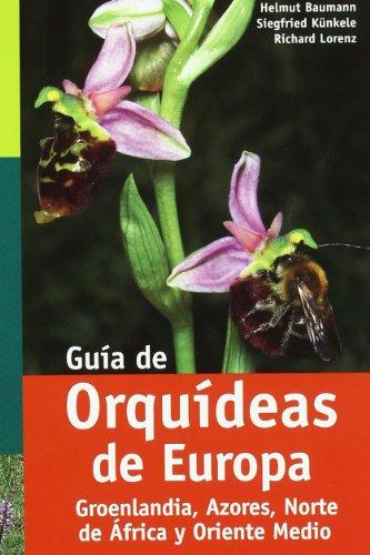 GUIA DE ORQUÍDEAS DE EUROPA (GUÍAS DEL NATURALISTA-ORQUÍDEAS) por H. BAUMANN
