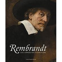 Rembrandt : Les années de plénitude