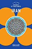 Iran : le petit guides des usages et coutumes