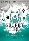 Secret Fire - Die Entfesselten von C.J. Daugherty