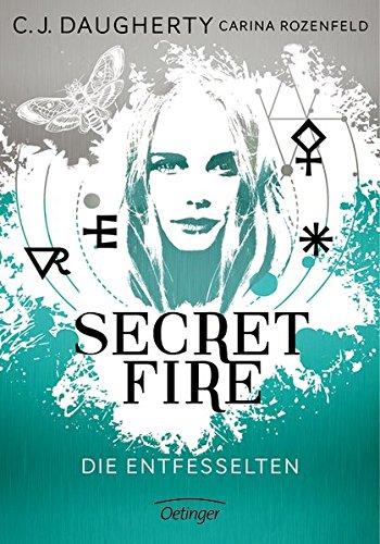 Buchseite und Rezensionen zu 'Secret Fire - Die Entfesselten' von C.J. Daugherty