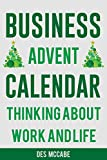 Business Advent Calendar - Thinking about Work and Life - A 45 day personal development plan for Christmas and the New Year (English Edition)