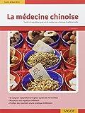 La médecine chinoise : Plus de 70 recettes inspirées de la théorie des 5 éléments ; Etre en forme et le rester au quotidien avec la médecine traditionnelle chinoise