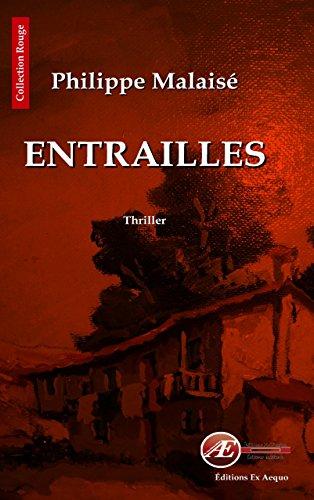 Entrailles: Un thriller au suspense haletant (Rouge) par Philippe Malaisé