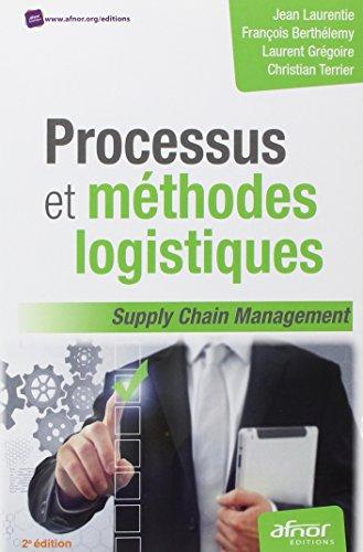Processus et méthodes logistiques: Supply chain management.