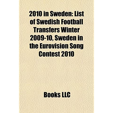 2010 in Sweden: List of Swedish Football Transfers Winter 2009-10, Sweden in the Eurovision Song Contest 2010