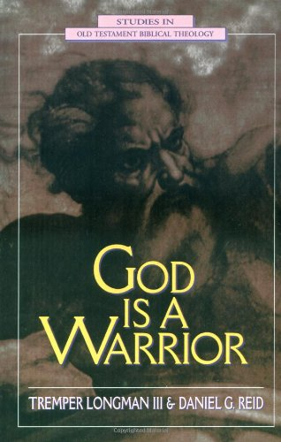 God Is a Warrior (Studies in Old Testament Biblical Theology)