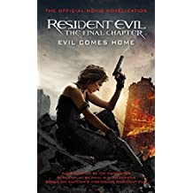 Resident Evil: The Final Chapter (The Official Movie Novelization) (Resident Evil Movie Novelisatn)