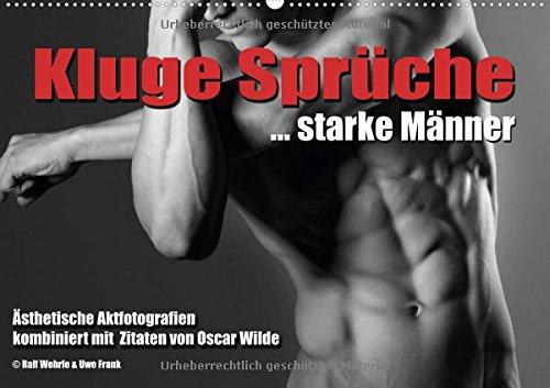 Preisvergleich Produktbild Kluge Sprüche... starke Männer (Wandkalender 2018 DIN A2 quer): Ästhetische männliche Aktfotografien, kombiniert mit Zitaten von Oscar Wilde (Monatskalender, 14 Seiten ) (CALVENDO Menschen)