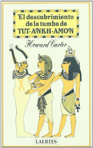 El descubrimiento de la Tumba de Tut-Ankh-Amon (Nan-Shan) por Howard Carter