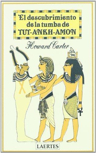 El Descubrimiento De La Tumba De Tut-Ankh-Amon