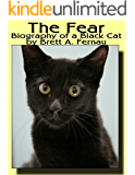 The Fear: Biography of a Black Cat (English Edition)
