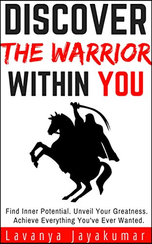 Discover the warrior within you personal transformation series discover the warrior within you personal transformation series book 1 find inner fandeluxe Document