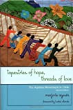 Tapestries of Hope, Threads of Love: The Arpillera Movement in Chile