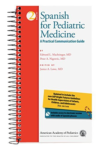 Spanish for Pediatric Medicine: A Practical Communication Guide (English and Spanish Edition) by Edward L. Machtinger MD (2010-01-01)