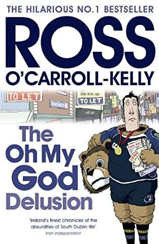The Oh My God Delusion (Ross O'Carroll Kelly Book 10)