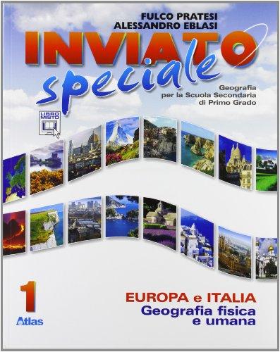 Inviato speciale. Europa Italia. Per la Scuola media. Con espansione online: 1