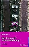 Das Drama der Vaterentbehrung by Horst Petri (2011-10-01)