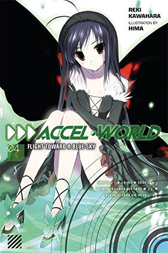 Accel World, Vol. 4 (light novel): Flight Toward a Blue Sky por Reki Kawahara