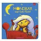 Der kleine Mondbär sagt Gute Nacht! (Bücher für die Kleinsten)