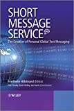 Short Message Service Sms: The Creation of Personal Global Text Messaging