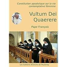 Vultum Dei Quaerere: Constitution apostolique sur la vie contemplative féminine