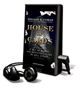 House of Cards: A Tale of Hubris and Wretched Excess on Wall Street [With Earbuds] (Playaway Adult Nonfiction)