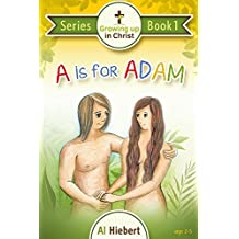 A is for Adam: Growing up in Christ for Pre-readers