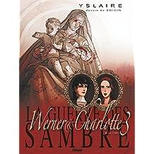 La Guerre des Sambre - Werner et Charlotte - Tome 03 NE: Votre enfant, comtesse...