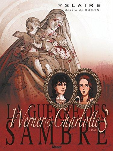 La Guerre des Sambre - Werner et Charlotte - Tome 03 NE: Votre enfant, comtesse.