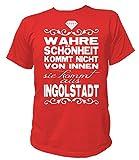 Artdiktat Herren T-Shirt - Wahre Schönheit Kommt Nicht von Innen - Sie Kommt Aus Ingolstadt Größe XXXL, Rot