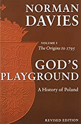 God's Playground: A History of Poland, Vol. 1: The Origins to 1795 (Volume 1) by Norman Davies (2005-07-01)