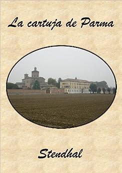 La cartuja de Parma de [Beyle (Stendhal), Marie-Henri ]